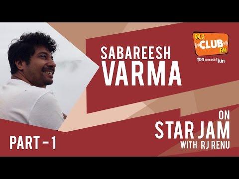 Shabareesh Varma - Star Jam (Part 1) - Club FM