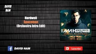 Hardwell - Spaceman (Orchestra Intro Edit) [David Nam Edit]