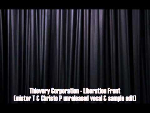 Thievery Corporation - Liberation Front (mister T & Christo P unreleased vocal & sample edit)