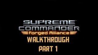 Supreme Commander : Forged Alliance - Walkthrough Part 1