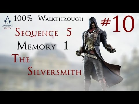 Assassin's Creed Unity - 100% Walkthrough Part 10 -  Sequence 5 Memory 1 - The Silversmith
