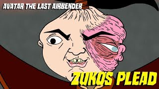 Zuko's Plead - Avatar:The Last Airbender Parody