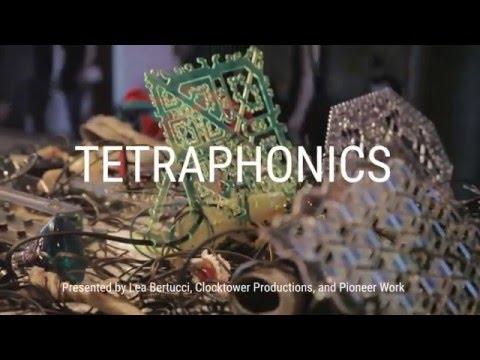 Tetraphonics at Pioneer Works, Brooklyn, March 24, 2016
