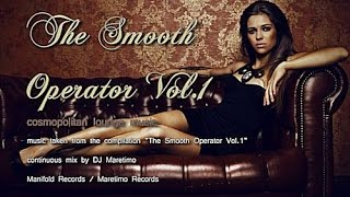 DJ Maretimo - The Smooth Operator Vol.1 (Full Album) HD, 2014, Smooth Bar Lounge Music