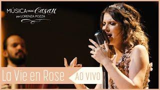 Baixar La vie en rose (Edith Piaf) | Música para Casar por Lorenza Pozza AO VIVO