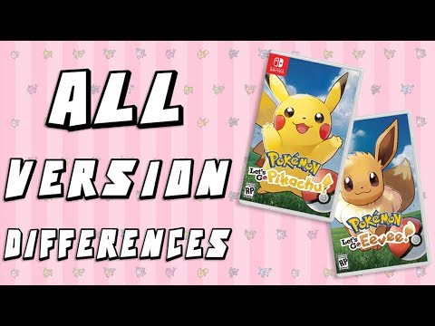 All Version Differences in Pokemon Let's Go Pikachu & Eevee