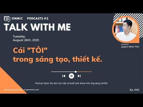 Podcast #002 - Cái TÔI trong sáng tạo, thiết kế | Quách Minh Tiến