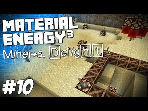 Material Energy^3 - Minecraft HQM - Miners Delight #10