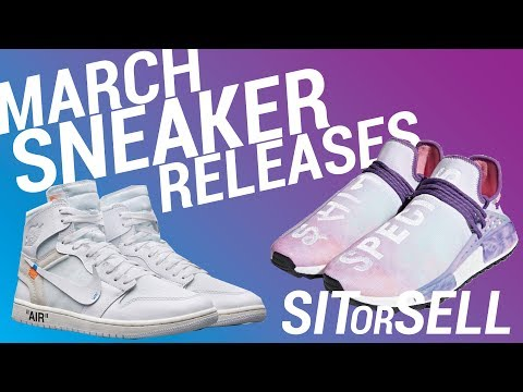 MARCH SNEAKER RELEASES: SIT OR SELL