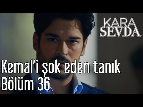 Kara Sevda 36. Bölüm - Kemal'i Şok Eden Tanık