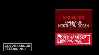 Rex Mundi - Opera Of Northern Ocean (Phynn Remix) (CLHR095)