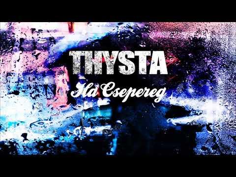 Thysta - Ha Csepereg
