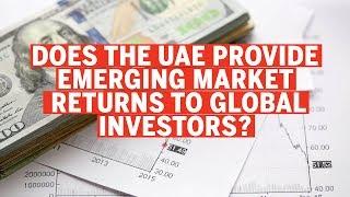 Does the UAE provide emerging market returns to global institutional investors?