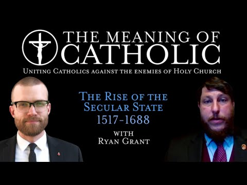 Rise of the Secular State 1517-1688 with Ryan Grant