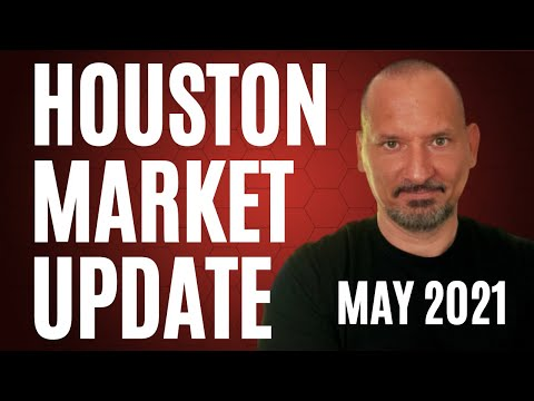 Houston Real Estate Market Update May 2021