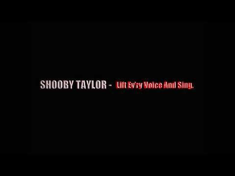 Shooby Taylor: Lift Ev'ry Voice And Sing.