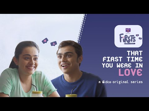 Dice Media | Firsts| Web Series| S01E17-20 -That First Time You Were in Love