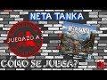 Neta Tanka | Juegazo a 2 | ¿Cómo se juega?