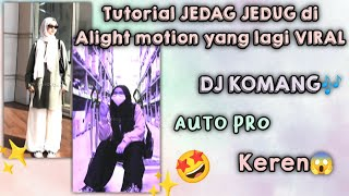 Download Tutorial JEDAG JEDUG ALIGHT MOTION yang lagi VIRAL    DJ KOMANG 🎶