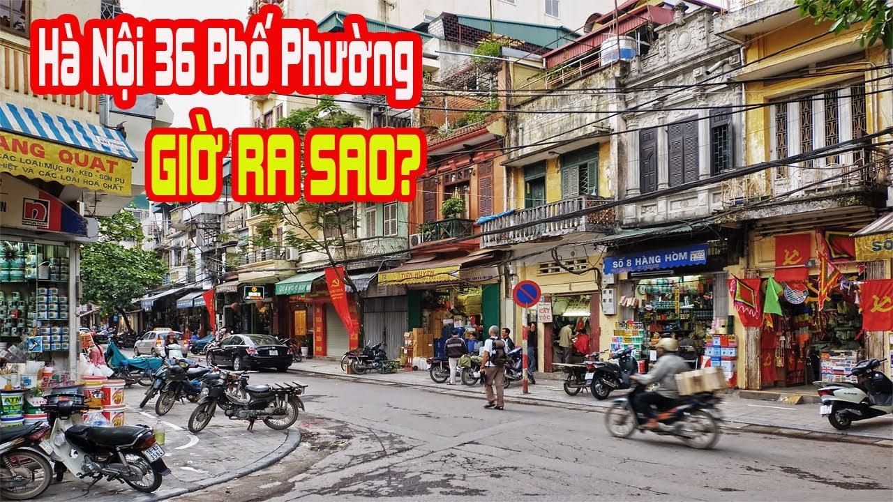 Hà Nội 36 Phố Phường Ngày Nay Ra Sao? – Huân TV