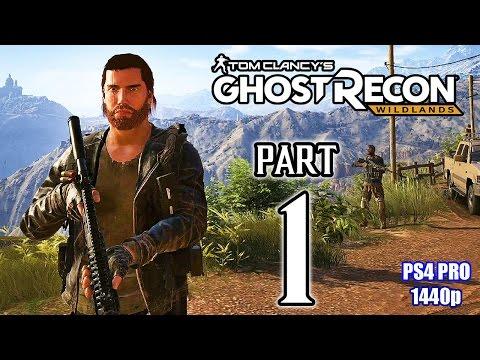 GHOST RECON WILDLANDS Walkthrough PART 1 (PS4 Pro) FULL GAME @ 1440p HD ✔