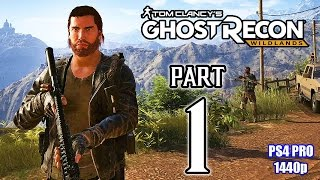 GHOST RECON WILDLANDS Walkthrough PART 1 (PS4 Pro) FULL GAME @ 1440p HD ✔