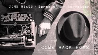 John Hiatt - Come Back Home [Audio Stream]