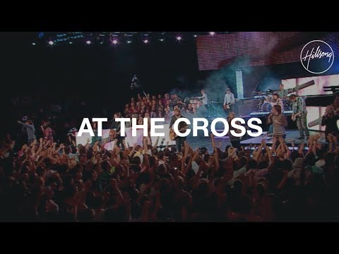 At the Cross  Hillsong Worship