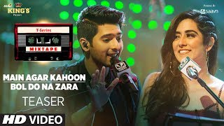 T-Series Mixtape: Main Agar Kahoon/ Bol Do Na Zara Teaser | ► Song Releasing on 10th July