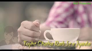Tujhe Chaha Rab Se Bhi Zyada, Male Version | Mahi Ve : Neha Kakkar, Arijit Singh Sad WhatsApp song