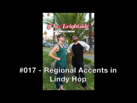 The Brightside with Mikey & Rachel - #017 Regional Accents in Lindy Hop