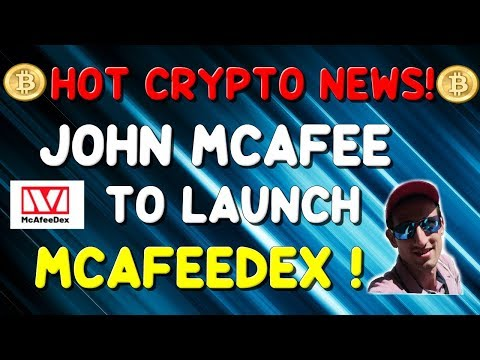 JOHN MCAFEE to launch McAfeeDex !! Cryptocurrency Hot News !