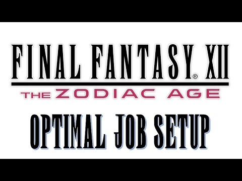 Final Fantasy XII The Zodiac Age - Optimal Job Setup ??