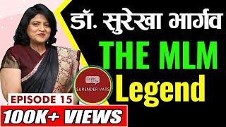 The MLM Legend | Episode 15 | Part 1 | Chat with Surender Vats | Dr. Surekha Bhargava