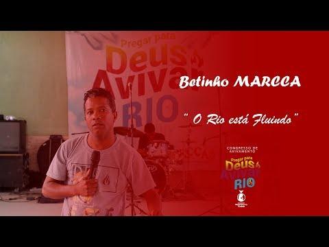 BETINHO MARCCA// O RIO ESTÁ FLUINDO // PREGAR PARA DEUS AVIVAR 2018