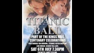 Herne Bay's TITANIC BALL 6th July 2013