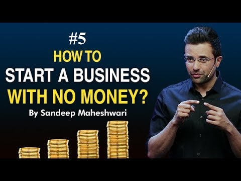#5 How To Start A Business With No Money? By Sandeep Maheshwari I Hindi #businessideas