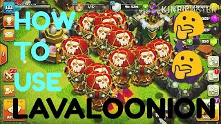 """HOW TO USE LAVALOONION STRATEGY????!!!!!!""3 STAR ANY BASE!!!!! CLASH OF CLANS!!"
