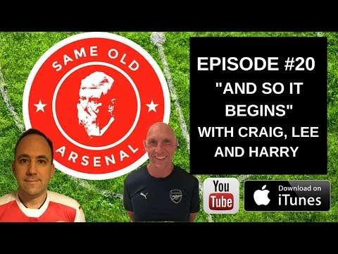 Episode #20 | And So It Begins | Arsenal 2017-18
