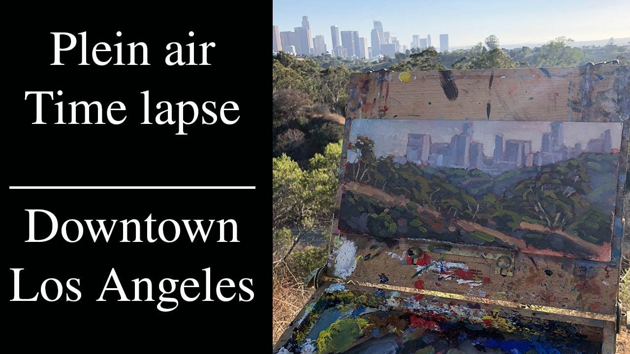Oil Painting Time Lapse Plein Air Los Angeles Youtube