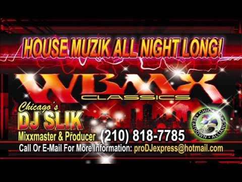 "Chicago's DJ SLiK ""IT'S HOUSE"" MIX wbmx style"