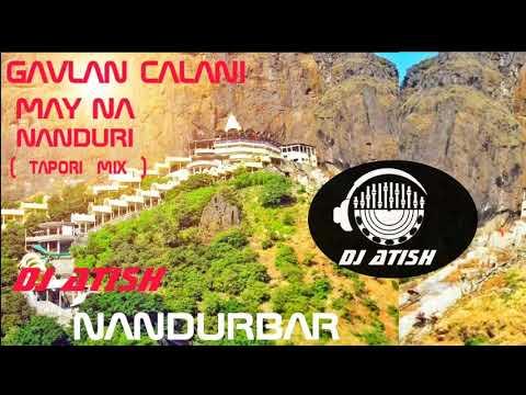 GAVLAN CALANI MAY NA NANDURI  ( TAPORI MIX  )DJ ATISH AND DJ EK DANT NANDURBAR