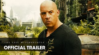 "The Last Witch Hunter (2015 Movie - Vin Diesel) Official Trailer – ""Live Forever"""
