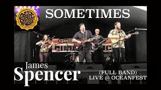 James Spencer  (Full Band) - Sometimes Live At OceanFest 2019