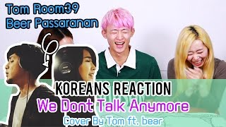 Gambar cover [Korean Reaction] We Dont Talk Anymore - Charlie Puth ft. Selena Gomez [Tom ft. Beer Cover]