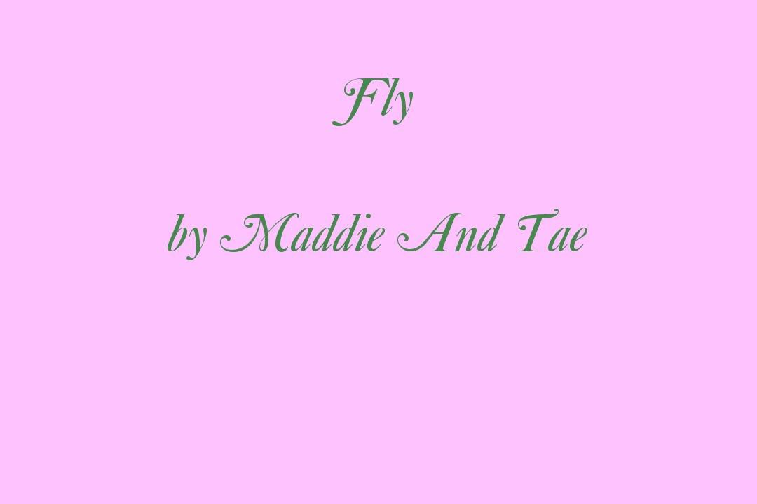 Lyric me & u lyrics : Maddie and Tae Fly Lyrics - YouTube