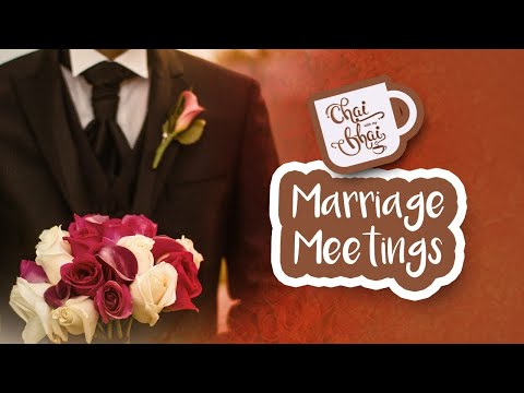 #39 The Do's & Don'ts Of A Marriage Meeting || Chai With My Bhai