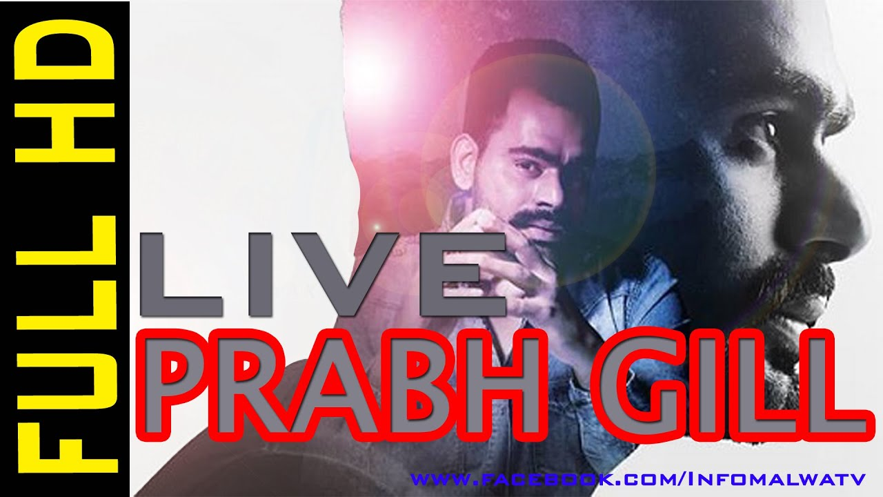 PRABH GILL || LIVE PERFORMANCE 2015 FULL HD || PUNJABI NEW SONG