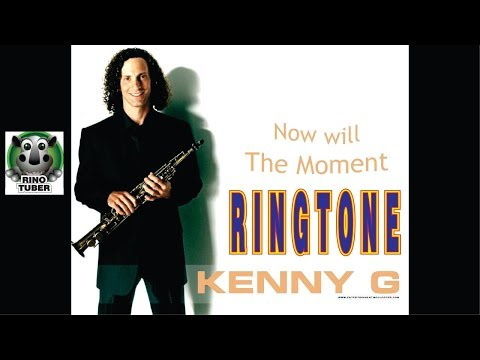THE MOMENT KENNY G  BEST RINGTONE YOUTUBE◄ MEJORES RINGTONES TONOS GRATIS
