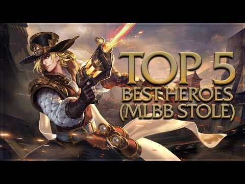 Mobile Legends: Top 5 Best Heroes (MLBB Stole)